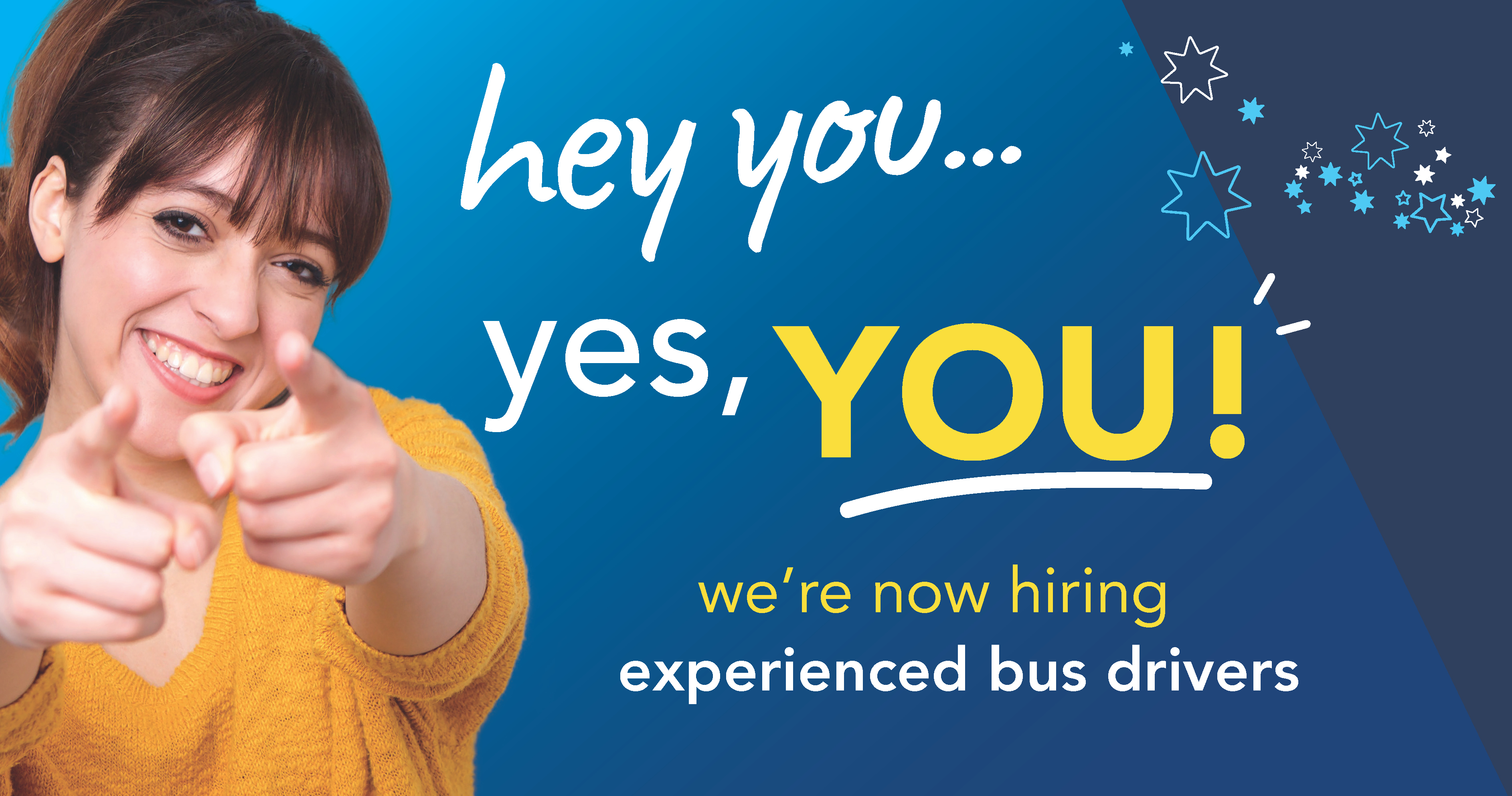 Image of a lady pointing with text reading 'hey you... yes, you! We're now hiring experienced bus drivers'