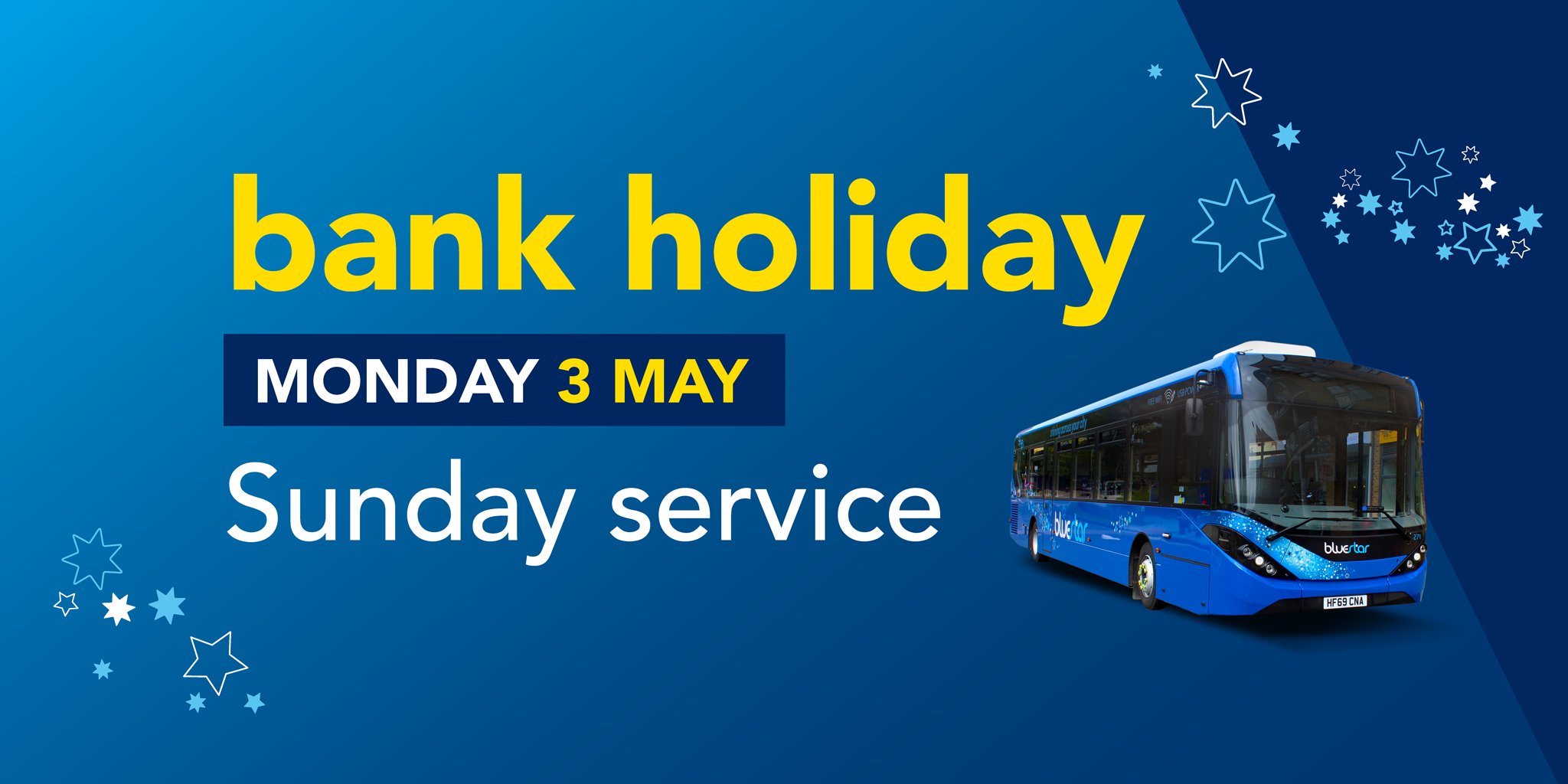 Image of a bluestar bus with text reading 'bank holiday. Monday 3rd May. Sunday service'