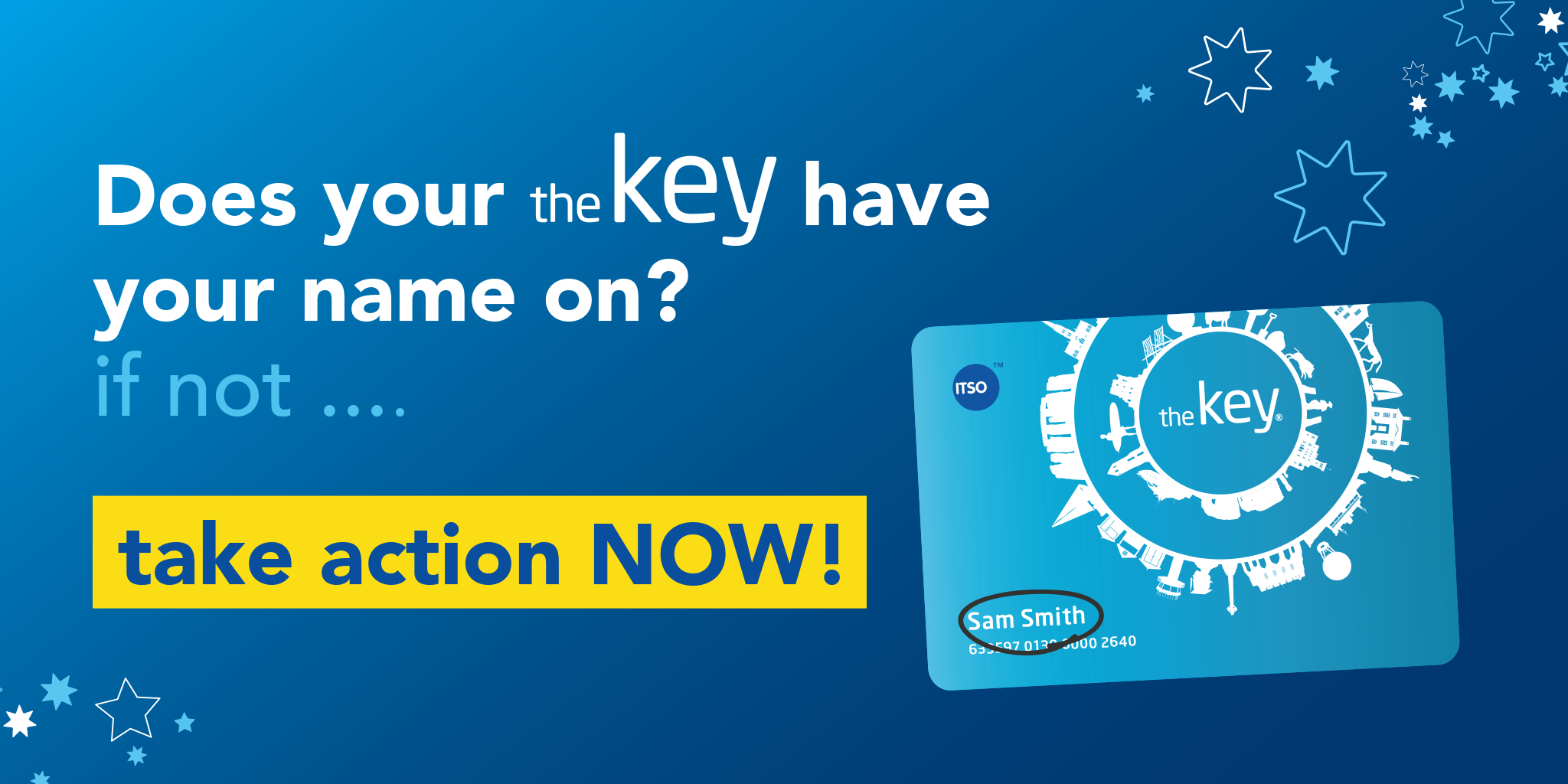 Image of a Key card reading 'Does your theKey have your name on? If not... take action NOW!'