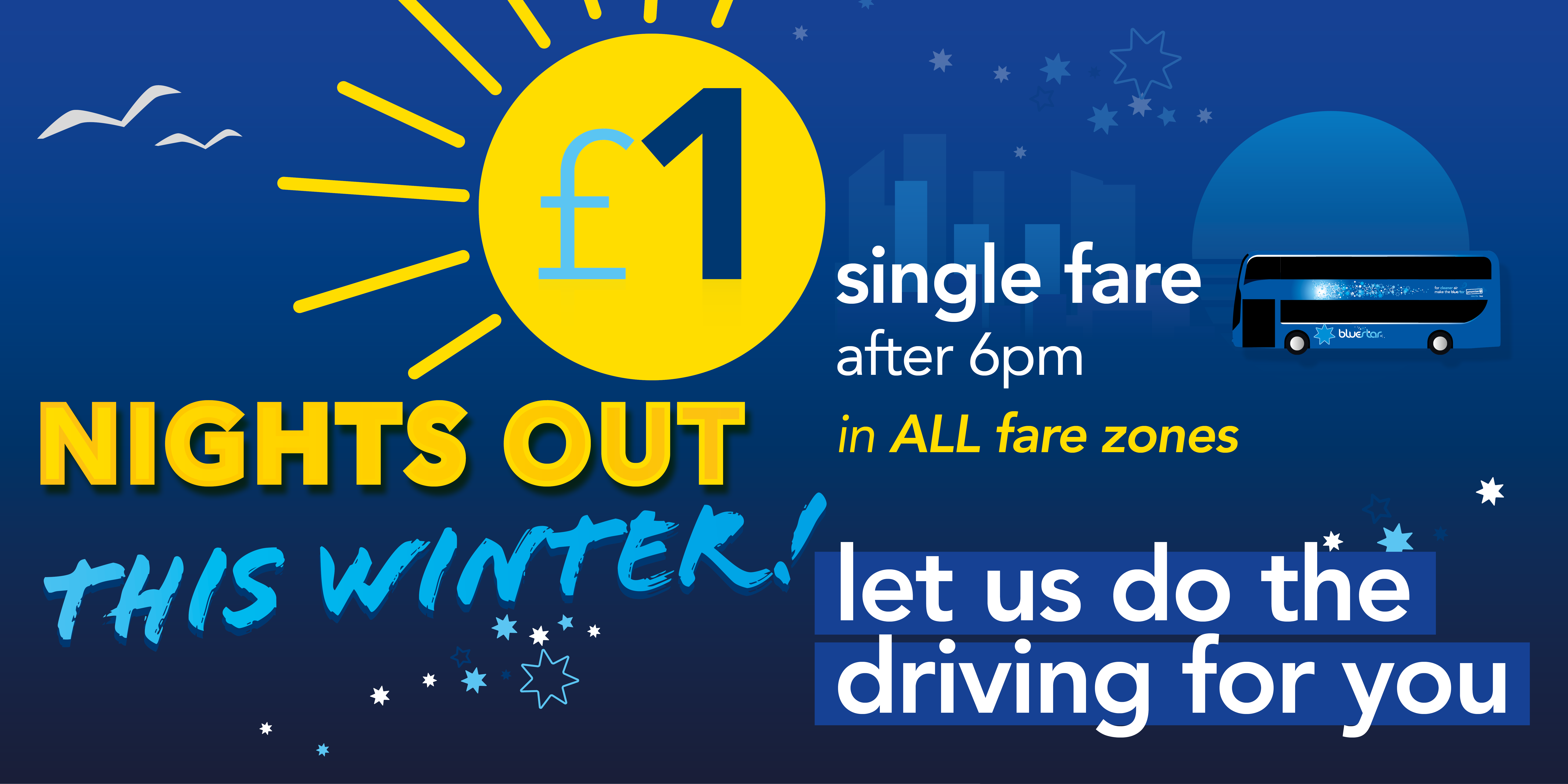 nights out this winter £1 single fare after 6pm in all fare zones