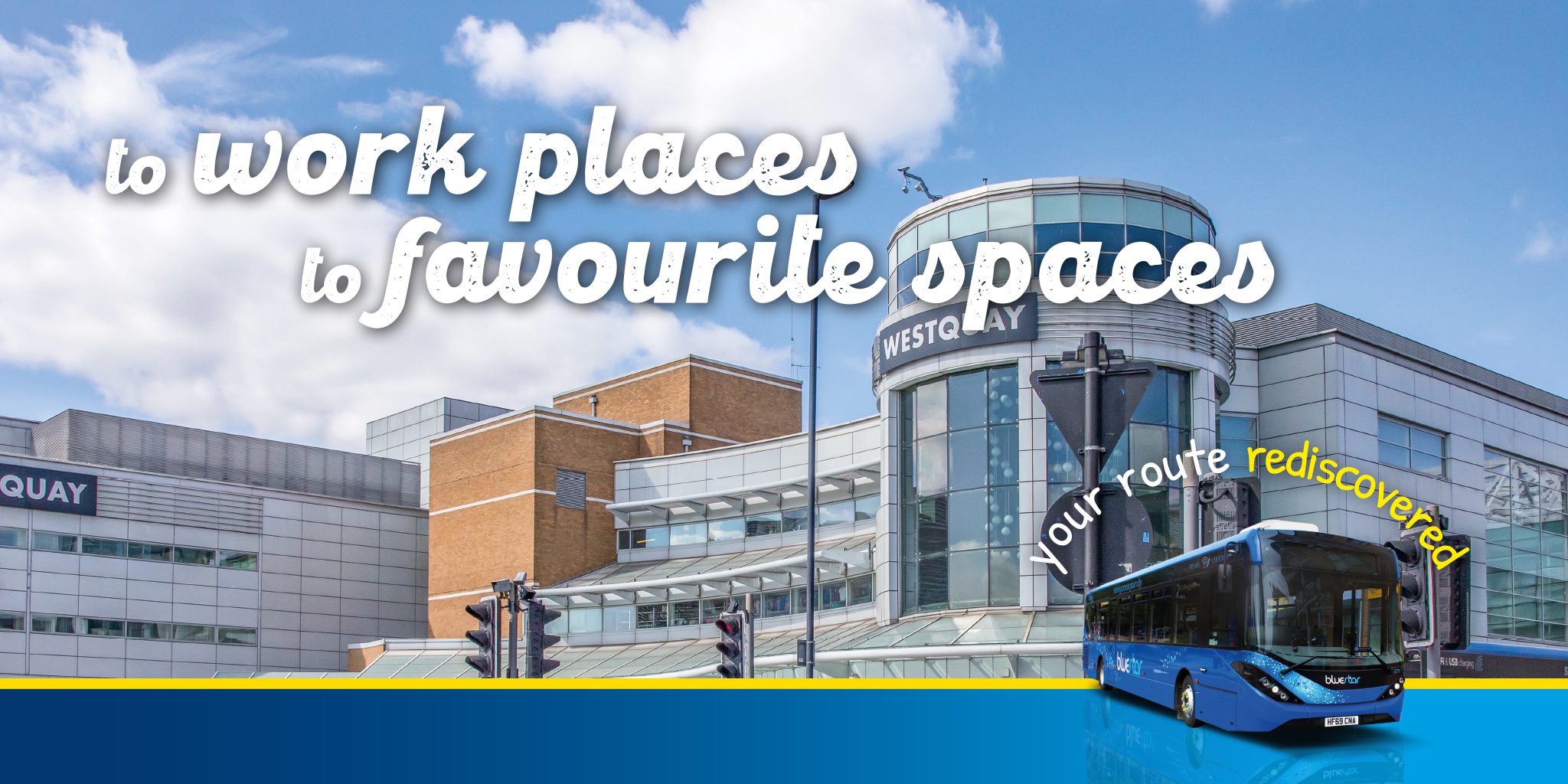Photo of westquay with text saying 'to work places, to favourite spaces'