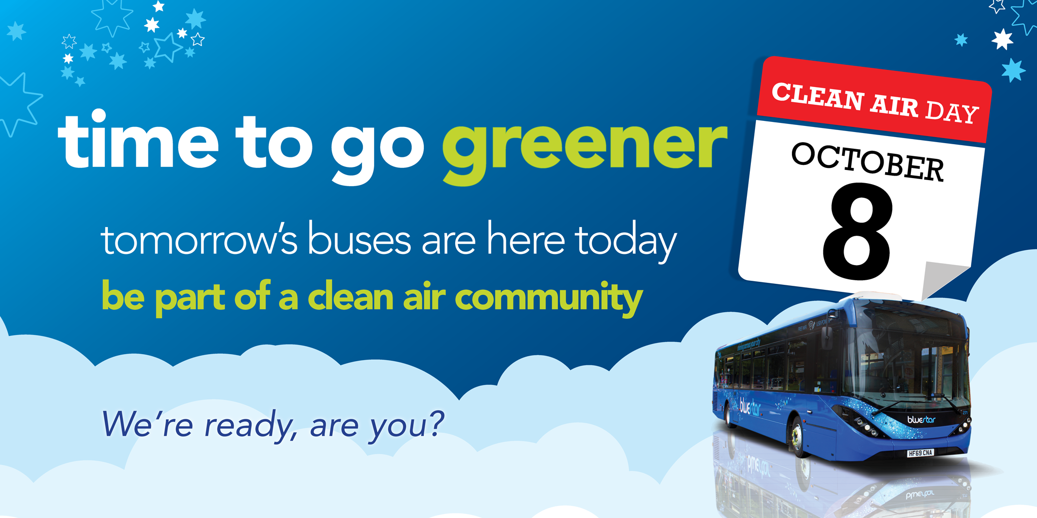 Image saying 'time to go greener. Tomorrow's buses are here today. Be part of a clean air community. We're ready, are you?'