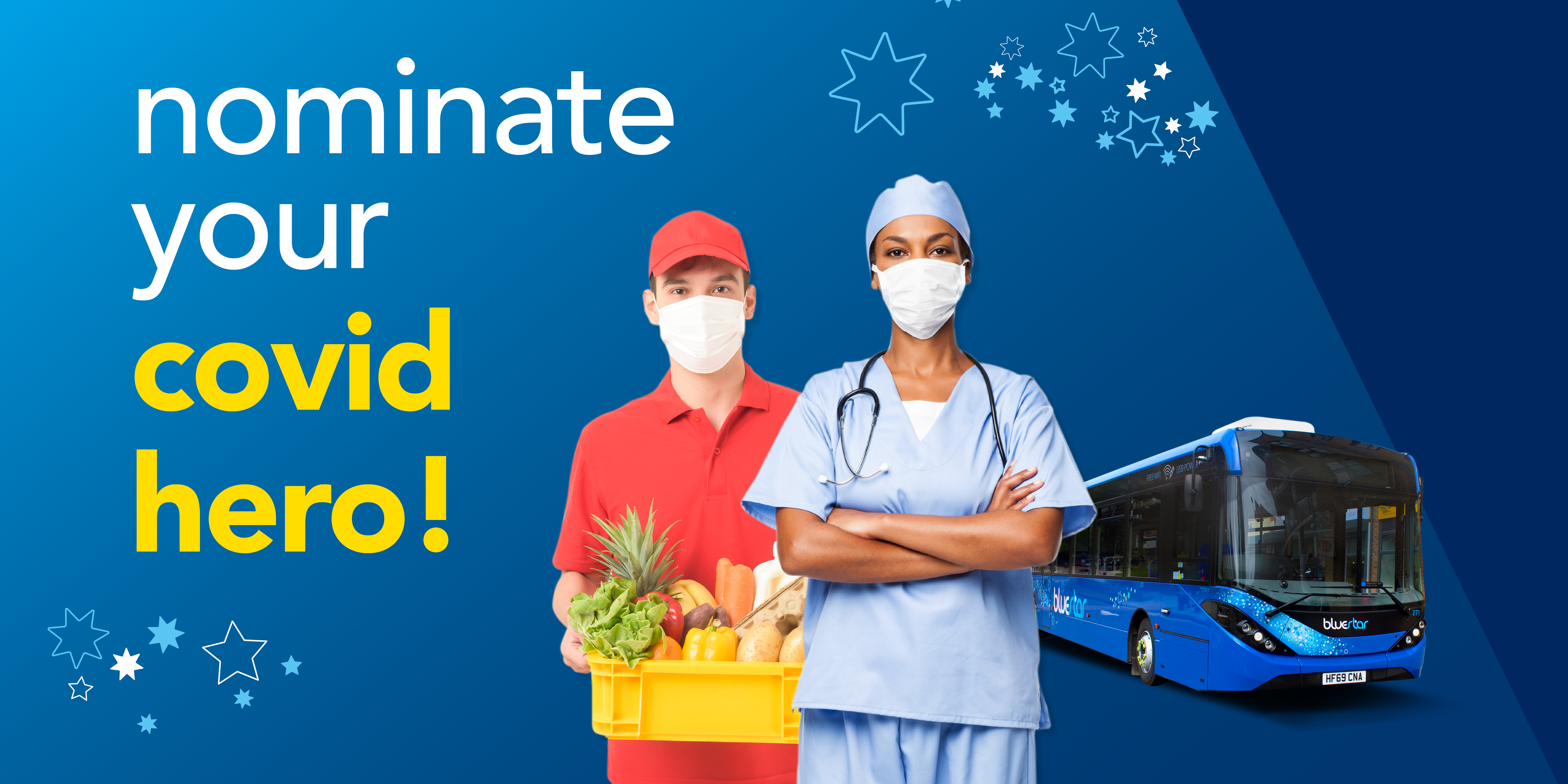Image of a bluestar bus with a nurse and food delivery personnel with text reading, 'nominate your covid hero!'