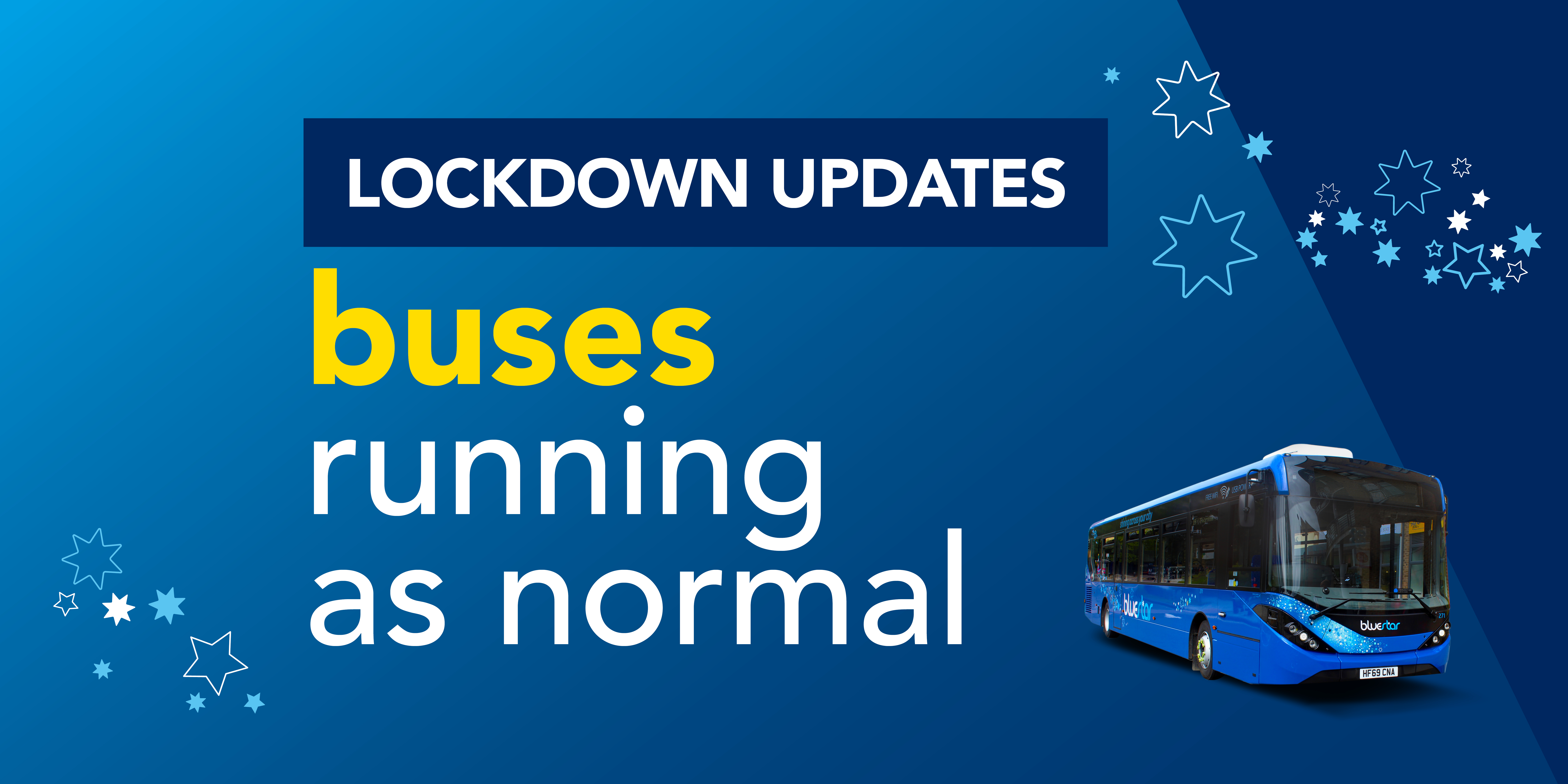 Image of a bluestar bus with text reading 'Lockdown updates. Buses running as normal'